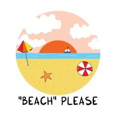 Shop BEACH please beach t-shirts designed by adrianserghie as well as other beach merchandise at TeePublic.
