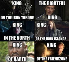91 Funny Game of Thrones memes that any GOT fan will enjoy It's unbelievable to fathom that we are now at the and final season of Game of Thrones. Here are 91 funny yet dark Game of Thrones memes to celebrate. Game Of Thrones King, Game Of Thrones Meme, Friend Zone, Got Merchandise, Ser Jorah, A Clash Of Kings, Plus Tv, King In The North, Got Memes