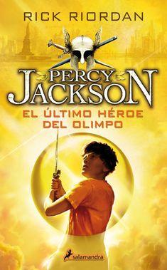 """""""Percy Jackson y los dioses del Olimpo: El último héroe del Olimpo"""" / Rick Riordan: «No sigas buscando al nuevo Harry Potter: descubre a Percy Jackson, como lo han hecho ya legiones de admiradores.» Kirkus Reviews"""