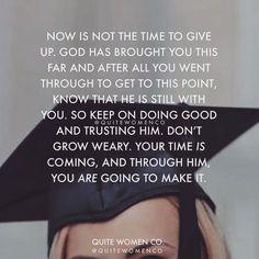 inspirational graduation quote for christians - high school college university young women men faith hope Jesus Christ God: