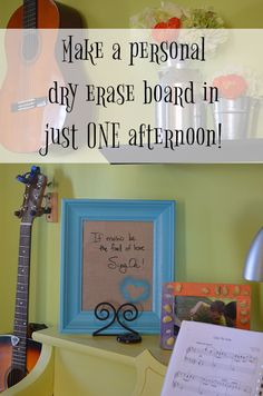 Make you own personal dry erase board in ONE afternoon!
