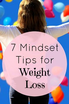 7 mindset tips for weight loss.