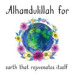 72. Alhamdulillah for earth that rejuvenates itself.  #AlhamdulillahForSeries