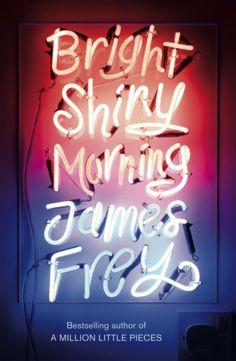 Bright Shiny Morning (2005) James Frey  design: gray318
