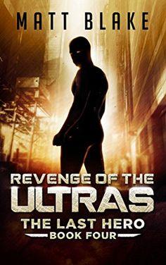 Revenge of the ULTRAs (The Last Hero Book 4) by [Blake, Matt]