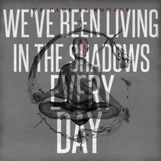The World I Used to Know by We Came as Romans turningquestionsintocancers.tumblr.com