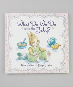 """""""What Do We Do With The Baby?"""" hardcover by Paul Walton on Zulily."""