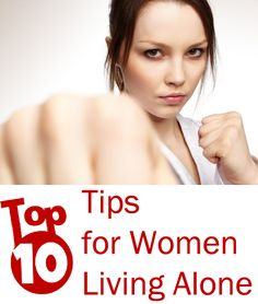 TOP 10 Tips for Women Living Alone