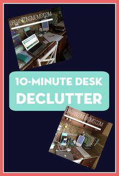 Ten minute desk declutter.