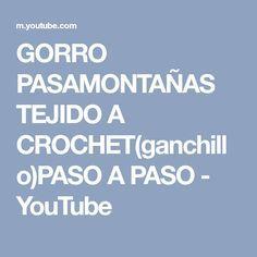 GORRO PASAMONTAÑAS TEJIDO A CROCHET(ganchillo)PASO A PASO - YouTube