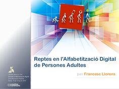 Reptes en l'Alfabetització Digital de Persones Adultes by Francesc Llorens via slideshare