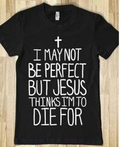 I love this shirt because it's a christian shirt that tells that Jesus died for me and you! Love this! Printed Shirts, Dress To Impress, Tank Tops, T Shirts For Women, Fashion Outfits, Clothes, Style, Design, Bible Verses