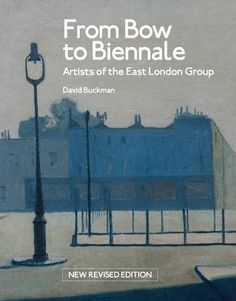 From Bow to Biennale: Artists of the East London Group by... https://www.amazon.co.uk/dp/0993534422/ref=cm_sw_r_pi_dp_x_E55Qzb5TCFB8J