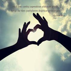 'Akıl seni yanlış yapmaktan alıkoyan şeydir. Sevgi ise tüm yanlışlarını doğruya çeviren şey.' Ali Karakuş #sevgi #ask #love #kisiselgelisim #egitim #danismanlik #yanlis #dogru