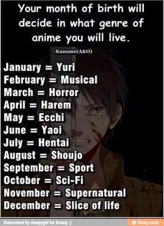 My birthday month is July.... well shit (ㆆ﹏ㆆ)<<<<Musical...YGO Bonds Beyond Time Abriged counts, right?