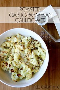Roasted Garlic-Parmesan Cauliflower - One of my favorite healthy, quick, and easy vegetable side dishes! Feel Great in 8 Healthy Side Dishes, Vegetable Side Dishes, Healthy Snacks, Healthy Eating, Healthy Sides, Parmesan Cauliflower, Garlic Parmesan, Roasted Garlic, Cauliflower Recipes