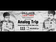 Analog Trip @ EDM Underground Showcase www. Tech House, Edm, Free