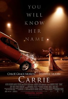 Carrie - 2013 ----pretty crazy,,, can't wait to see it!