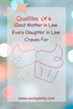 What are the good qualities of a mother in law which can help a daughter-in-law to bloom? #motherinlaw Daughter In Law, Mother In Law, Best Mother, Bloom, Step Daughters