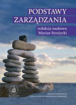 Podstawy zarządzania / red. nauk. Marian Strużycki