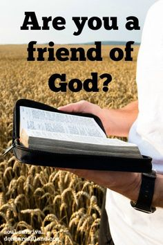 """""""Friend of God?"""" 2.11 Perhaps you've heard the Phillips Craig & Dean song, I am a Friend of God. It's a great song. Once I hear it, I find myself humming it for days. But who truly is a friend of God?"""