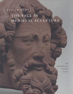Set in Stone: The Face in Medieval Sculpture | MetPublications | The Metropolitan Museum of Art