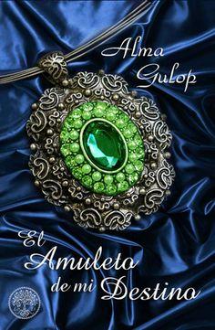 El amuleto de mi destino, de Alma Gulop. Puedes conseguirlo en http://magia.esoterik-a.com/producto/el-amuleto-de-mi-destino/