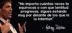 """172. """"No importa cuantas veces te equivocas o con que lentitud progresas, sigues estando muy por delante de los que no lo intentan"""" - Anthony Robbins"""