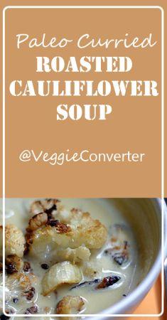 Paleo Curried Cauliflower Soup | @VeggieConverter VeggieConverter