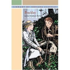 """FRECKLES """"This tender love story is set in the wild swampland of Limberlost, the most frightening place in America, and most beautiful. T..."""