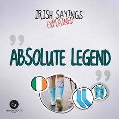 "Irish Saying: ""Absolute Legend"" - Explained"