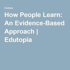 How People Learn: An Evidence-Based Approach | Edutopia