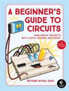 Buy A Beginner's Guide to Circuits: Nine Simple Projects with Lights, Sounds, and More! by Oyvind Nydal Dahl and Read this Book on Kobo's Free Apps. Discover Kobo's Vast Collection of Ebooks and Audiobooks Today - Over 4 Million Titles! Electronics Mini Projects, Simple Electronics, Electronics Basics, Electronic Circuit Projects, Electrical Projects, Electronic Engineering, Electronics Projects For Beginners, Electrical Engineering, Electronics Components
