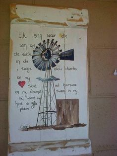 So mooi windpomp Diy Art Projects, Diy Pallet Projects, Projects To Try, Diy Arts And Crafts, Diy Crafts, Afrikaanse Quotes, Cottage Signs, Pallet Art, Wooden Crafts