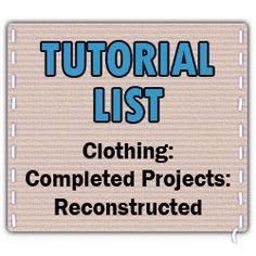 List of Tutorials on Craftster in Clothing: Completed Projects: Reconstructed - CLOTHING