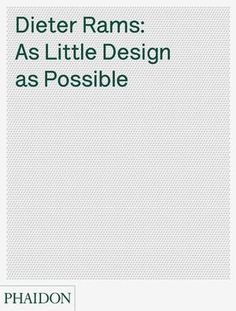 As Little Design As Possible   Design   Phaidon Store http://uk.phaidon.com/store/design/as-little-design-as-possible-9780714849188/