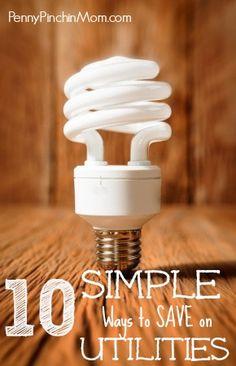 Ten Simple Ways To Save Money On Utilities  #save money #budget  www.pennypinchinmom.com