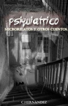 Psiquiátrico -Micro relatos y otros cuentos- - Decapitado #13dayshalloweenflash #wattpad #terror