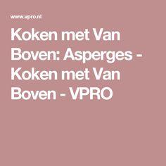 Koken met Van Boven: Asperges - Koken met Van Boven - VPRO