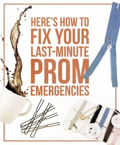 18 Smart Ways To Fix Your Last-Minute Prom Emergencies--Forget prom, this is good for everyday life.