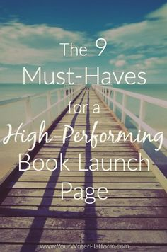 The 9 Must-Haves for a High-Performing Book Launch Page | Your Writer Platform