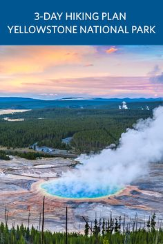 3-day hiking itinerary for Yellowstone National Park from Wyoming's own Togwotee Mountain Lodge