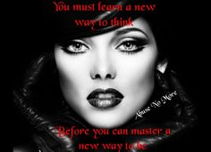 you must master a new way to think