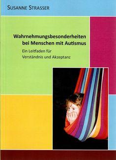 Dieses Buch betrachtet Wahrnehmungsbesonderheiten von Menschen mit Autismus Maßnahmen und Strategie zur Verbesserung der Lebensqualität Ideen und Übungen zur Förderung der Wahrnehmung Sigmund Freud, Movies, Movie Posters, Asperger, Social Behavior, Dyscalculia, Acceptance, Perception, Psychology