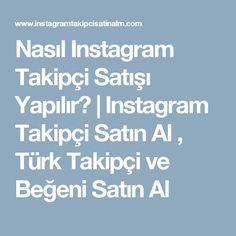 Nasıl Instagram Takipçi Satışı Yapılır?   Instagram Takipçi Satın Al , Türk Takipçi ve Beğeni Satın Al