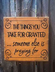 Mom Memes Discover Fall Decor Autumn Decor Things You Take For Granted Sign Thanksgiving autumn decor thanksgiving sign autumn sign fall sign Life Quotes Love, Great Quotes, Quotes To Live By, Inspirational Quotes, Motivational, Sign Quotes, Me Quotes, Fall Quotes, Positiv Quotes