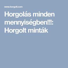 Horgolás minden mennyiségben!!!: Horgolt minták Chrochet, Minden, Amigurumi Minta, Decor, Crochet, Crocheting, Decoration, Decorating, Deco