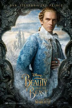 Dan Stevens as The Prince in the official character poster for Beauty and the Beast Dan Stevens, Live Action, Motion Poster, Disney Beauty And The Beast, Beauty Beast, Disney Beast, Trailer, New Poster, Beauty Hacks Video