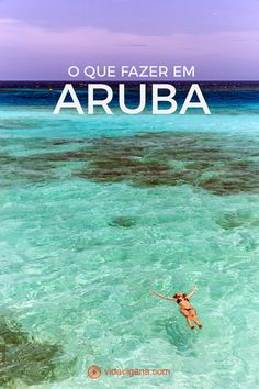 O que fazer em Aruba:     Praias     Renaissance Island     Windsurfing, kitesurfing e snorkeling     Natural Pool     Philip's Animal Garden     Arikok National Park     Centro de Oranjestad     California Lighthouse     Alto Vista Chapel
