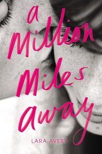 A Million Miles Away by Lara Avery    http://iam-indeed.com/a-million-miles-away-by-lara-avery/